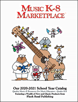 Plank Road Publishing / Music K-8 Marketplace 2020-2021 Downloadable Catalog