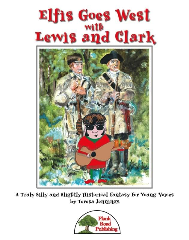 Elfis Goes West with Lewis and Clark : Musical