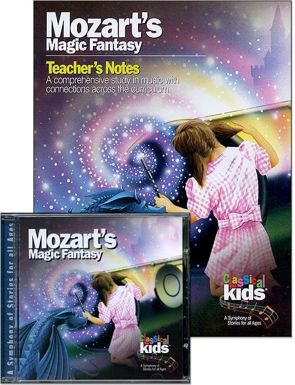 Mozart's Magic Fantasy - Tchr's Notes/CD