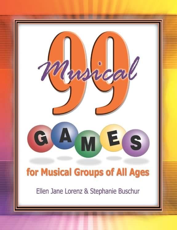 99 Musical Games For Musical Groups Of All Ages