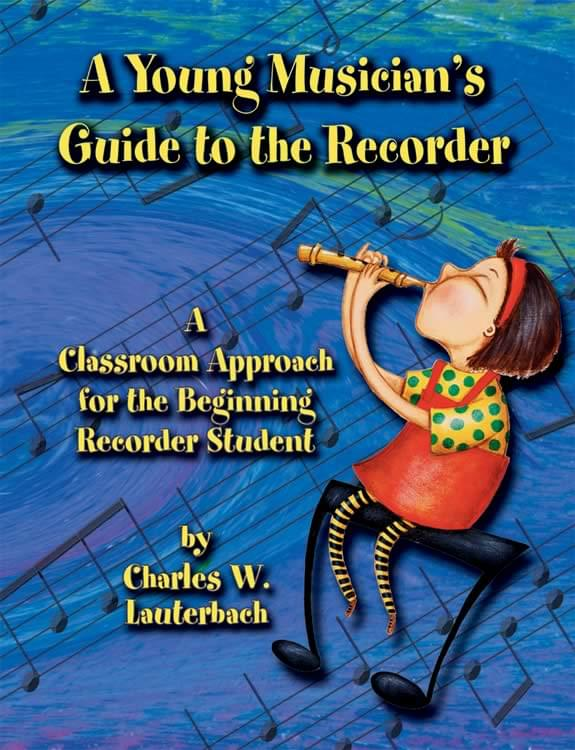 A Young Musician's Guide To The Recorder - Student Book