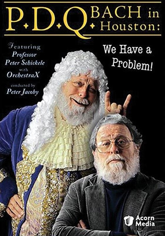 P.D.Q. Bach In Houston: We Have A Problem! - DVD
