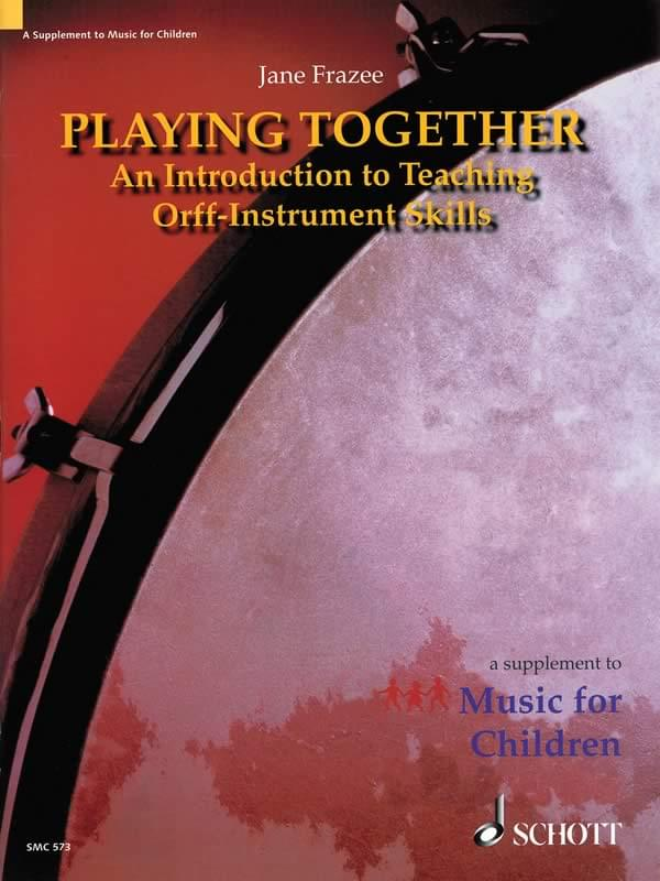Playing Together - An Intro To Teaching Orff-Instrument Skills - Book