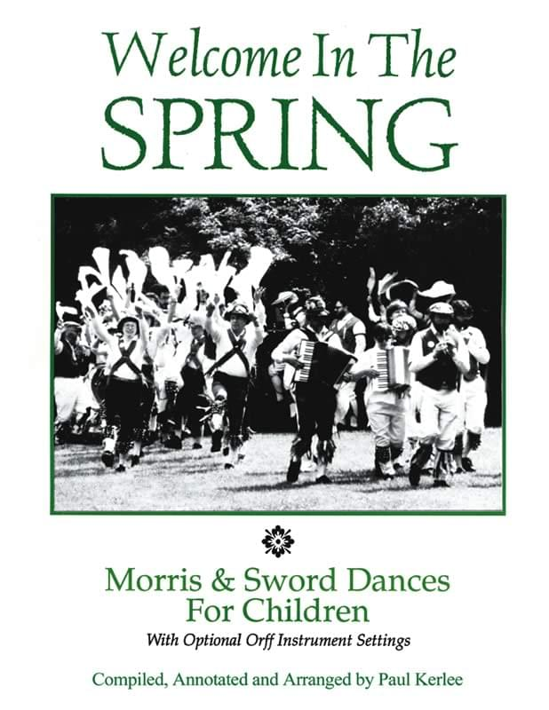 Welcome In The Spring - Morris & Sword Dances For Children
