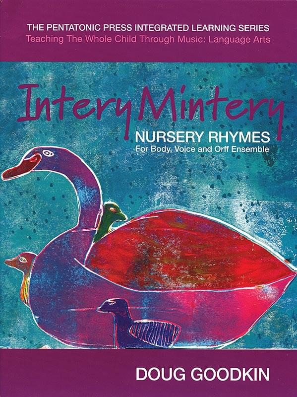 Intery Mintery - Nursery Rhymes For Body, Voice And Orff Ensemble