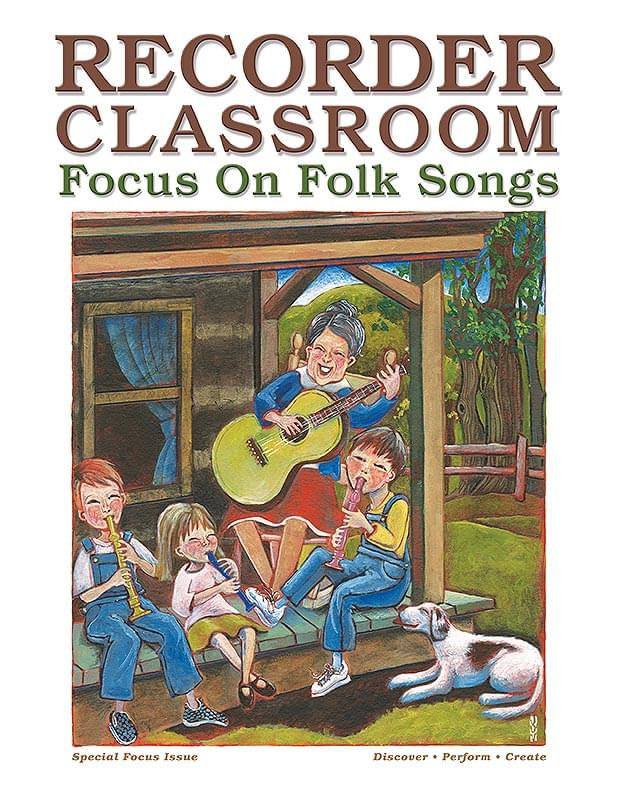 Recorder Classroom: Focus On Folk Songs