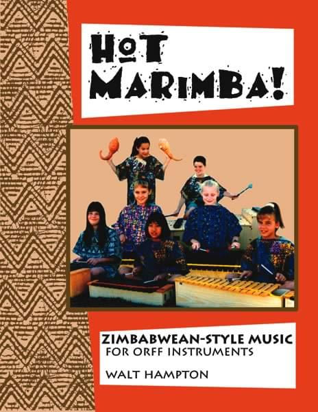 Hot Marimba! - Zimbabwean-Style Music For Orff Instruments Cover