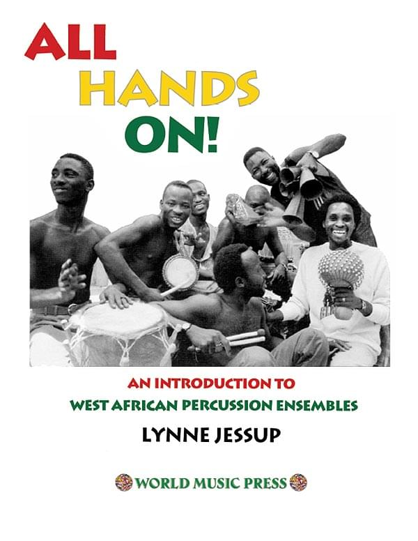 All Hands On! - An Intro To West African Percussion Ensembles
