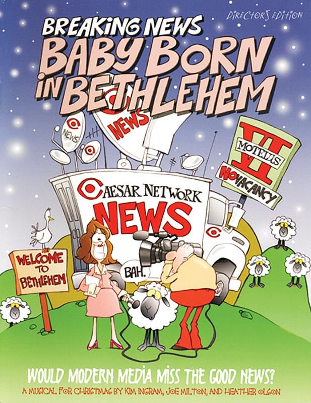 Breaking News: Baby Born In Bethlehem - Singer's Ed. (Book, Lead, Tips, Verses)
