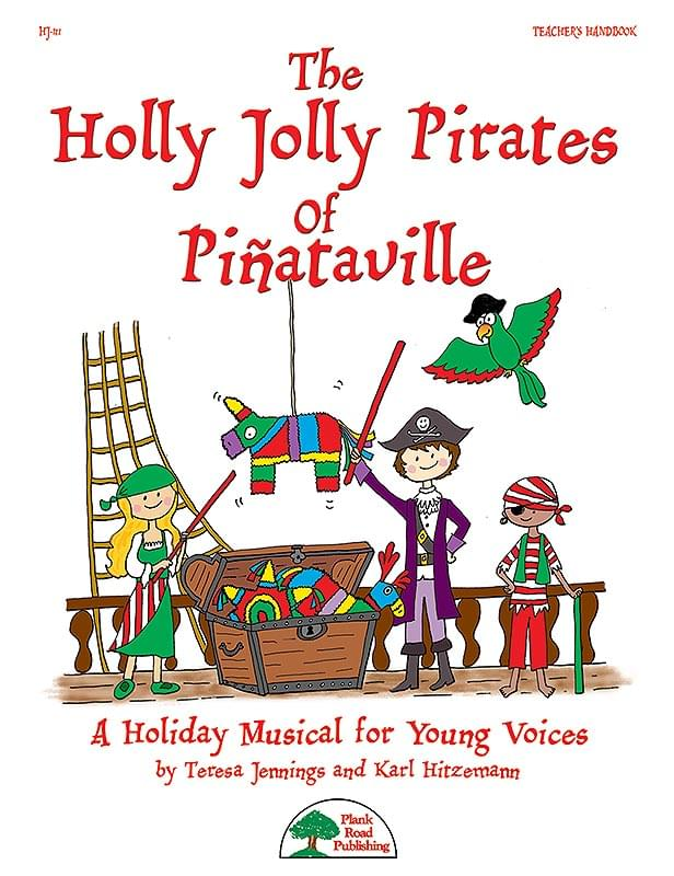 Holly Jolly Pirates Of Piñataville, The