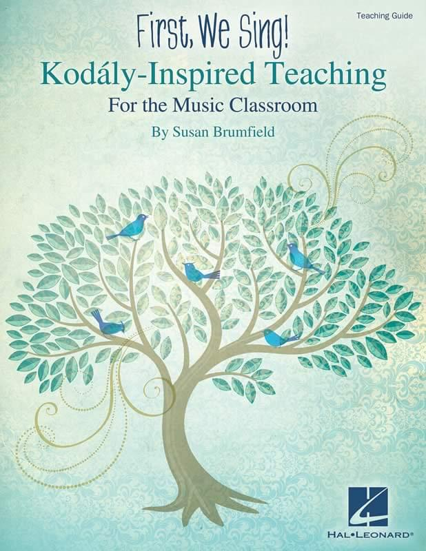 First, We Sing! - Kodály-Inspired Teaching Guide