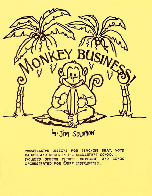 Monkey Business - Lesson Plans w/opt. Orff Orchestrations - Book