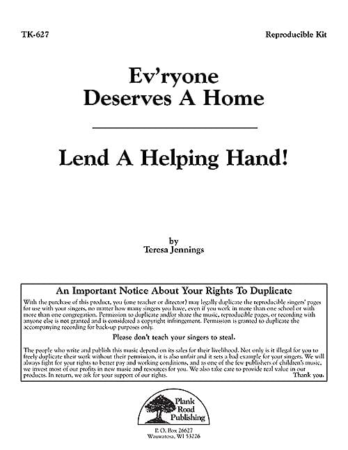 Ev'ryone Deserves A Home / Lend A Helping Hand!