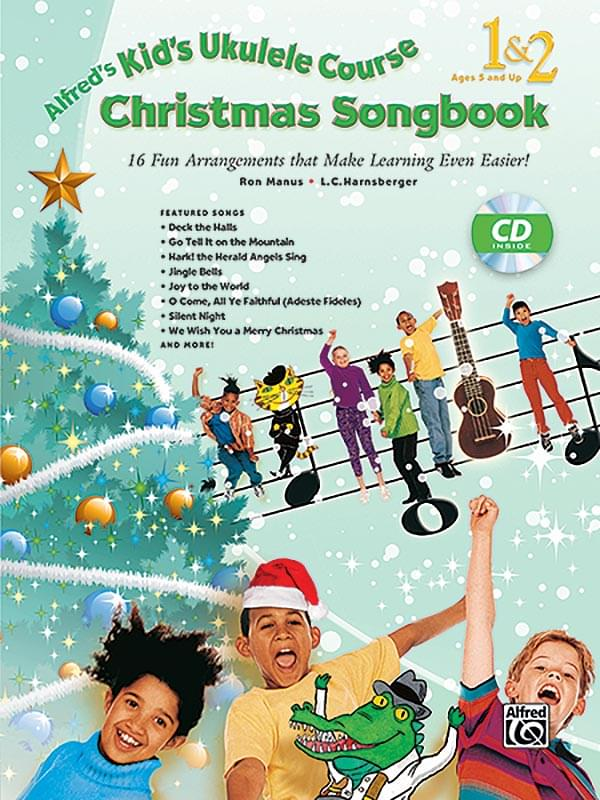 Kid's Ukulele Course Christmas Songbook