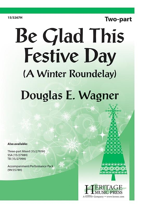 Be Glad This Festive Day (A Winter Roundelay) - Choral