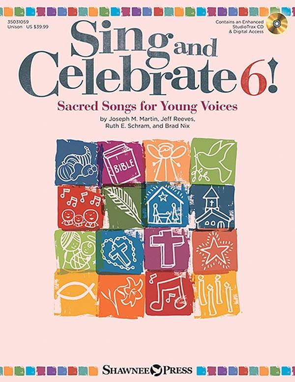 Sing And Celebrate 6!