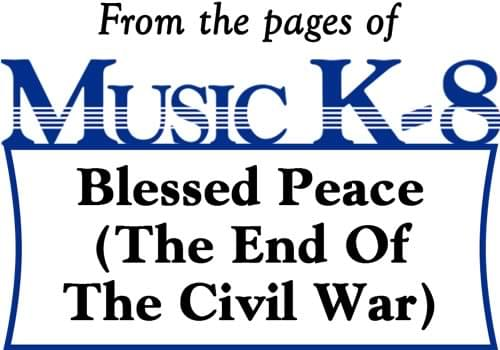 Blessed Peace (The End Of The Civil War)