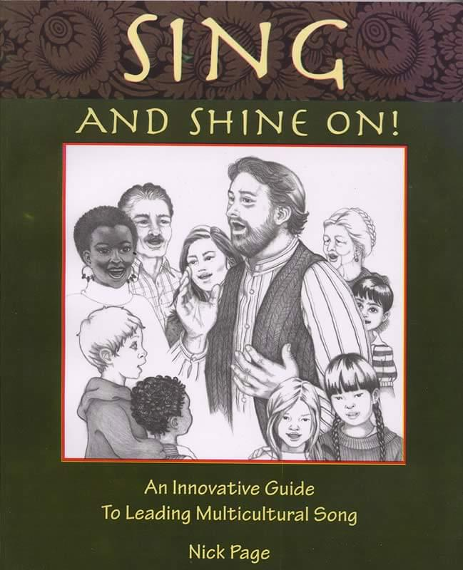 Sing And Shine On! - An Innovative Guide To Leading Multicultural Song