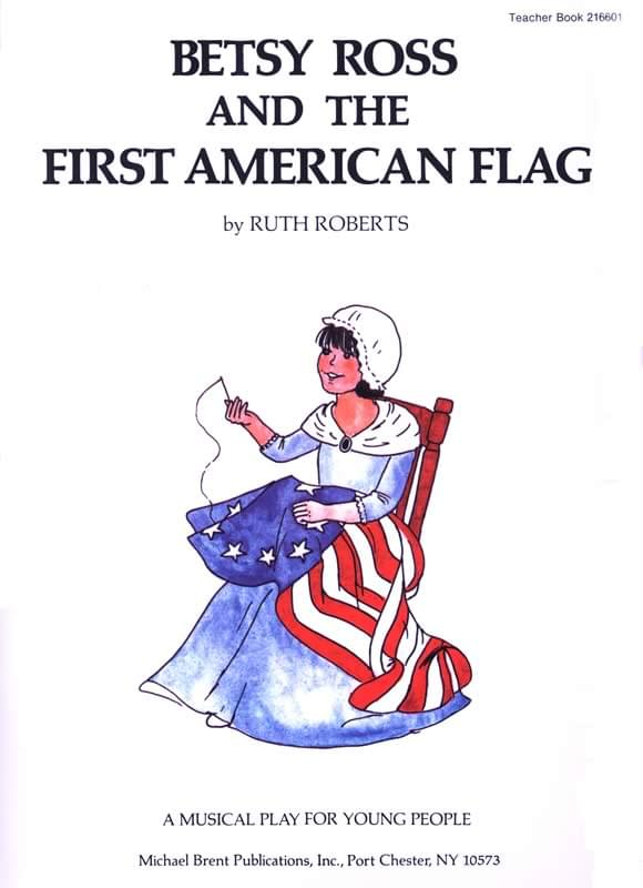 Betsy Ross And The First American Flag