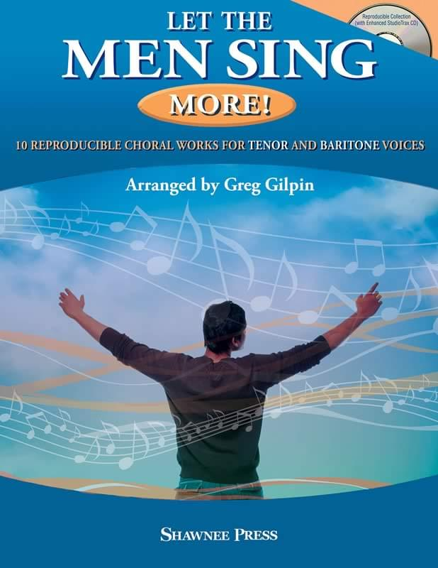 Let The Men Sing More! - 10 Reproducible Chorals for Tenor and Baritone Voices
