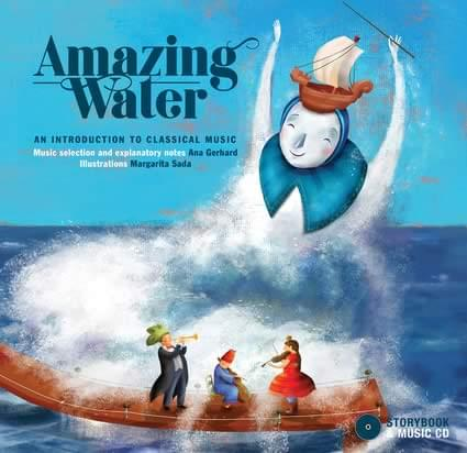 Amazing Water: An Introduction To Classical Music - Storybook/CD