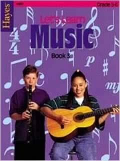 Let's Learn Music Book 3: Grades 5-6