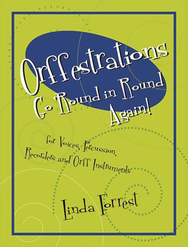 Orffestrations - Go 'Round In Round Again - Orff Book