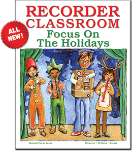 Recorder Classroom: Focus On The Holidays