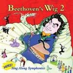 Beethoven's Wig 2 - More Sing Along Symphonies