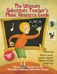The Ultimate Substitute Teacher's Music Resource Guide - Book