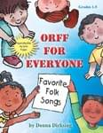 Orff For Everyone - Favorite Folk Songs