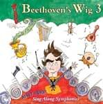 Beethoven's Wig 3 - Many More Sing Along Symphonies