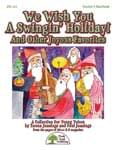 We Wish You A Swingin' Holiday! And Other Joyous Favorites - Hard Copy Book/Downloadable Audio