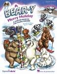 A Bear-y Merry Holiday - Performance/Accompaniment CD UPC: 4294967295 ISBN: 9781423473657