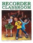 Recorder Classroom, Vol. 2, No. 3 - Downloadable Issue - Magazine with Audio Files
