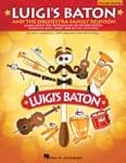 Luigi's Baton & The Orchestra Family Reunion