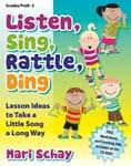 Listen, Sing, Rattle, Ding - Book/CD-ROM ISBN: 9781429126076