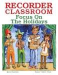 Recorder Classroom: Focus On The Holidays - Download Special Issue - Mag with Audio Files