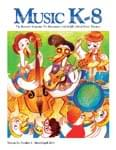 Music K-8, Vol. 24, No. 4 - Downloadable Issue (Magazine, Audio, Parts)