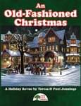 An Old-Fashioned Christmas - Downloadable Musical Revue