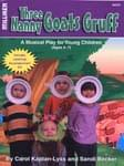 Three Nanny Goats Gruff - A Musical Play For Young Children