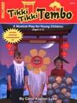 Tikki Tikki Tembo - A Musical Play For Young Children