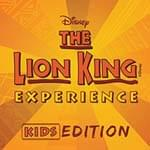 Kids Edition - The Lion King Experience Kids