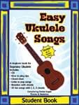 Easy Ukulele Songs - Student Book/CD ISBN: 9781927062616