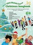 Kid's Ukulele Course Christmas Songbook