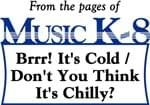 Brrr! It's Cold / Don't You Think It's Chilly?