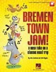 Bremen Town Jam! - Performance Kit/Online Audio Access UPC: 4294967295 ISBN: 9781495092916