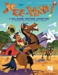YEE-HAW! - Performance Kit/Online Access UPC: 4294967295 ISBN: 9781540022752