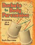 Buckets To Body Percussion - Book ISBN: 9780787758004