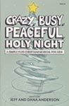 Crazy, Busy, Peaceful, Holy Night - Choral Book
